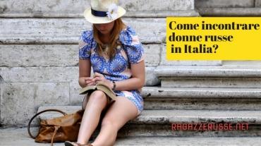 Come incontrare donne russe in Italia